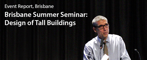 The Brisbane 2016 Summer Seminar: Design of Tall Buildings