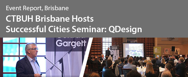 CTBUH Brisbane Holds Successful Cities Seminar: QDesign